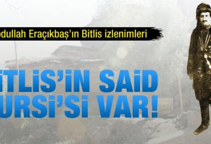 Bitlis'in Said Nursi'si var