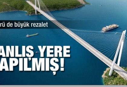 Üçüncü köprü yanlış yere mi yapıldı?