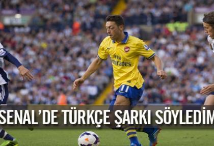 'Arsenal'de Türkçe şarkı söyledim'