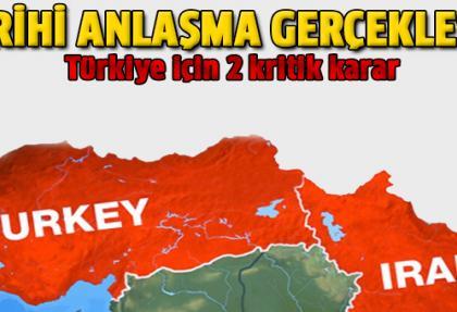 Tarihi anlaşmada Türkiye için iki kritik karar