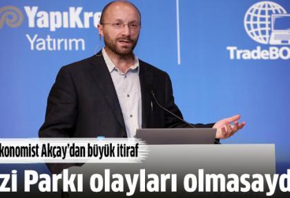 Cevdet Akçay'dan Gezi Parkı itirafı