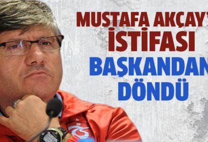 Mustafa Akçay istifasından vazgeçti