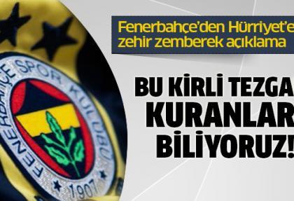 Fenerbahçe'den Hürriyet'e zehir zemberek açıklama