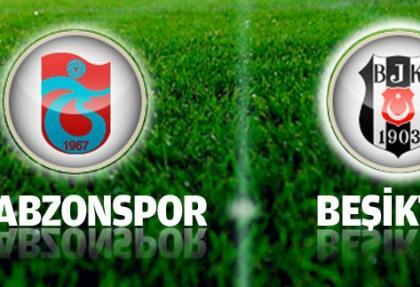 Trabzonspor Beşiktaş maçı saat kaçta, hangi kanalda?