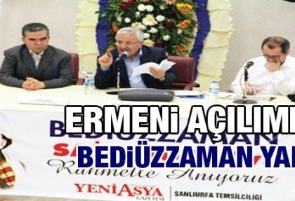Ermeni açılımını ilk olarak BEDİÜZZAMAN yaptı