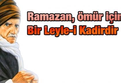 Ramazan, ömür içinde bir Leyle-i Kadirdir
