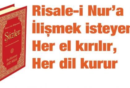 Risale-i Nur'a ilişmek isteyen her el kırılır, her dil kurur