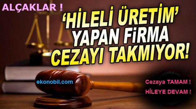 İlinizdeki sahtekâr firmaları EZBERLEYİN! 18 cezaya tamam - hileye Devam!