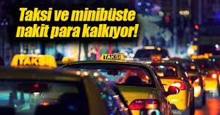 Taksi ve minibüste nakit para dönemi bitiyor