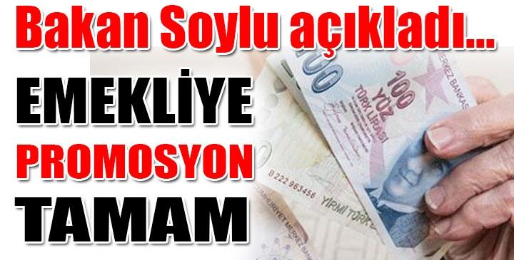 Süleyman Soylu'dan emeklilere promosyon müjdesi
