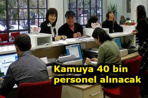 Kamu kurumlarına 40 bin eleman alınıyor