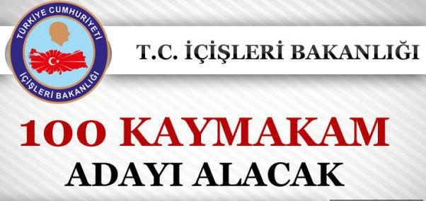 İçişleri Bakanlığının 100 Kaymakam adayı ilanı