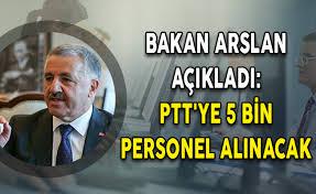 """Bakan açıkladı: """"PTT'ye 5000 personel alınacak"""""""