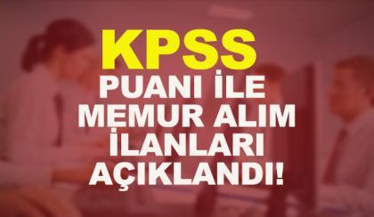 KPSS ile alım yapan Devlet Kurumları ve 2018 memur atama puanları