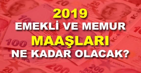 Memur ve emekli maaşları 2019 zamlı liste
