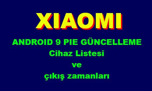 Xiaomi Android 9 Pie güncelleme hikayesi