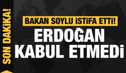 Bakan Soylu istifa etti, BŞK Erdoğan reddetti