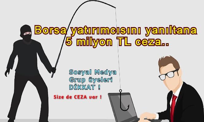 Borsa için sosyal medyada yanıltanların cezası 5 milyon TL'ye çıkarıldı