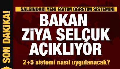 Bakan Ziya Selçuk, okullarda 2+5 sistemini açıkladı..