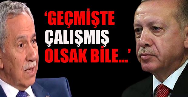 Bşk ERDOĞAN'dan Bülent Arınç için açıklama: FİTNE-FESAT