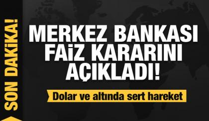 Merkez Bankası faiz kararını açıkladı! Dolar ve altında sert düşüş